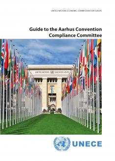 Guide to the Aarhus Convention Compliane Committee